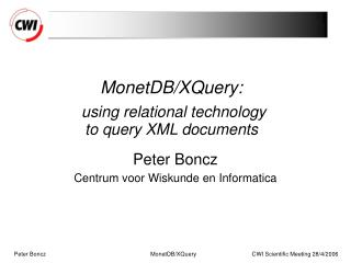 MonetDB/XQuery: using relational technology  to query XML documents