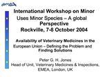 International Workshop on Minor Uses Minor Species   A global Perspective Rockville, 7-8 October 2004