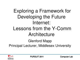 Exploring a Framework for Developing the Future Internet:  Lessons from the Y-Comm Architecture