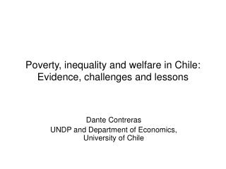 Poverty, inequality and welfare in Chile: Evidence, challenges and lessons