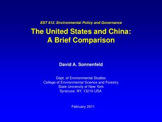 EST 612. Environmental Policy and Governance  The United States and China:  A Brief Comparison
