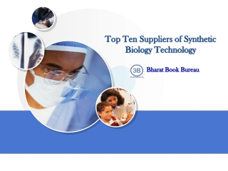 Top Ten Suppliers of Synthetic Biology Technology