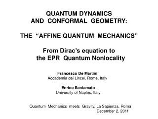 "QUANTUM DYNAMICS  AND  CONFORMAL  GEOMETRY: THE  ""AFFINE QUANTUM  MECHANICS"" From Dirac's equation to   the EPR  Quantum"