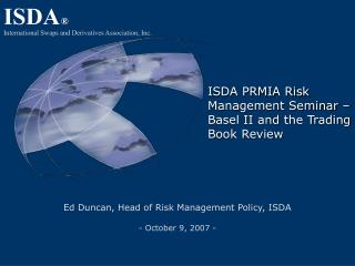 ISDA PRMIA Risk Management Seminar    Basel II and the Trading Book Review