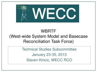 WBRTF (West-wide System Model and Basecase Reconciliation Task Force)
