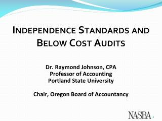 Independence Standards and Below Cost Audits