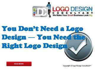 You Don???t Need a Logo Design You Need the Right Logo Design