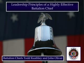 Leadership Principles of a Highly Effective Battalion Chief
