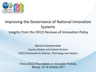 Improving the Governance of National Innovation Systems  Insights from the OECD Reviews of Innovation Policy