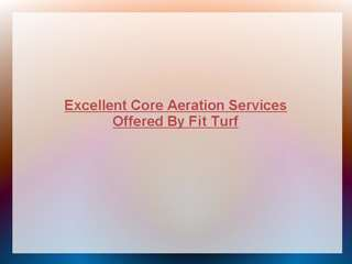 Core Aeration Services By Fit Turf