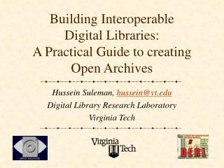 Building Interoperable  Digital Libraries:  A Practical Guide to creating  Open Archives