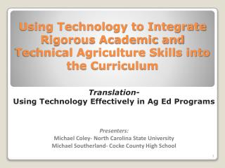 Using Technology to Integrate Rigorous Academic and Technical Agriculture Skills into the Curriculum