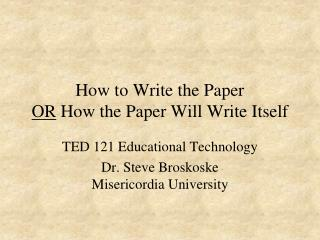 How to Write the Paper OR  How the Paper Will Write Itself