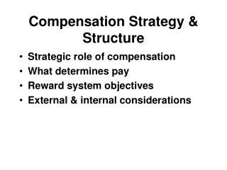 Compensation Strategy & Structure