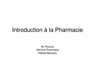 Introduction à la Pharmacie