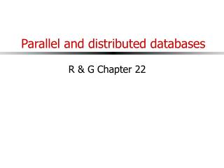 Parallel and distributed databases