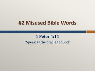 #2 Misused  Bible Words