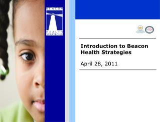 Introduction to Beacon Health Strategies April 28, 2011