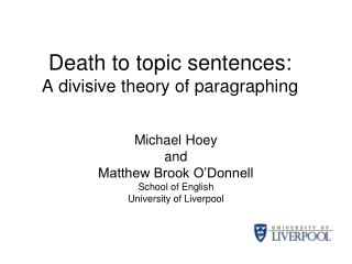 Death to topic sentences:  A divisive theory of paragraphing