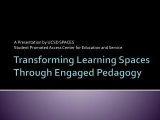 Transforming Learning Spaces Through Engaged Pedagogy