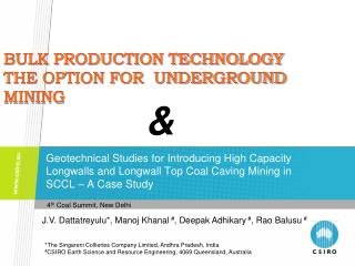 Geotechnical Studies for Introducing High Capacity  Longwalls  and Longwall Top Coal Caving Mining in SCCL – A Case Stud