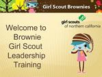 Welcome to Brownie  Girl Scout  Leadership Training