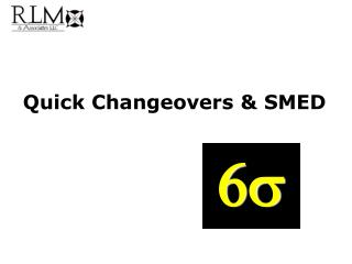 Quick Changeovers & SMED