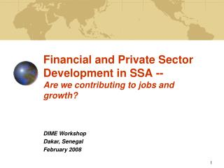 Financial and Private Sector Development in SSA -- Are we contributing to jobs and growth?