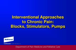 Interventional Approaches to Chronic Pain: Blocks, Stimulators, Pumps