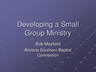 Developing a Small Group Ministry