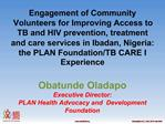 Engagement of Community Volunteers for Improving Access to TB and HIV prevention, treatment and care services in Ibadan,