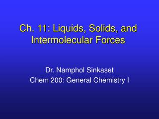 Ch. 11: Liquids, Solids, and Intermolecular Forces