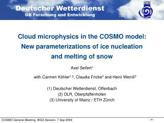 Cloud microphysics in the COSMO model: New parameterizations of ice nucleation  and melting of snow