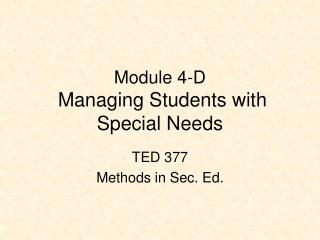 Module 4-D Managing Students with Special Needs
