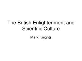 The British Enlightenment and Scientific Culture