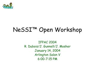 NeSSI  Open Workshop