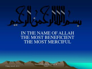 IN THE NAME OF ALLAH THE MOST BENEFICIENT THE MOST MERCIFUL