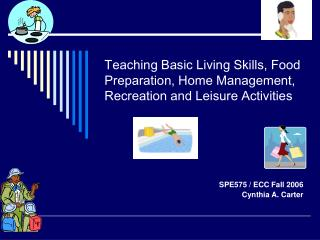 Teaching Basic Living Skills, Food Preparation, Home Management, Recreation and Leisure Activities