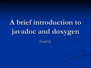 A brief introduction to  javadoc  and  doxygen