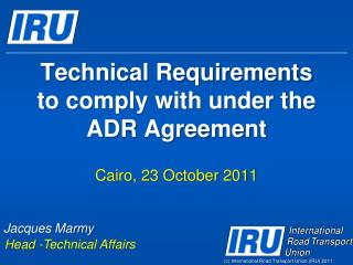 Technical Requirements to comply with under the  ADR Agreement