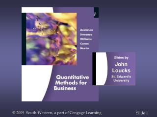 Slides by John Loucks St. Edward's University