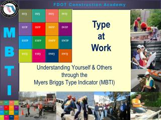 Understanding Yourself & Others through the   Myers Briggs Type Indicator (MBTI)