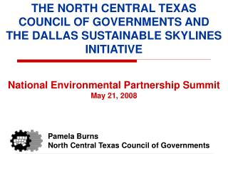 THE NORTH CENTRAL TEXAS  COUNCIL OF GOVERNMENTS AND  THE DALLAS SUSTAINABLE SKYLINES INITIATIVE