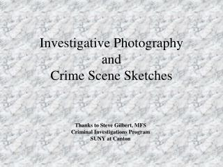 Investigative Photography and Crime Scene Sketches