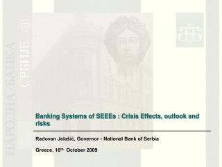 Banking Systems of SEEEs : Crisis Effects, outlook and risks