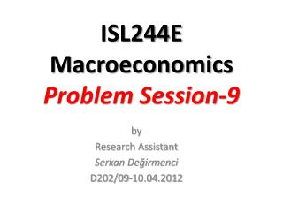 ISL244E Macroeconomics Problem Session- 9