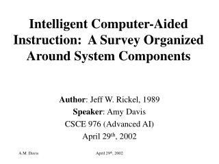 Intelligent Computer-Aided Instruction:  A Survey Organized Around System Components