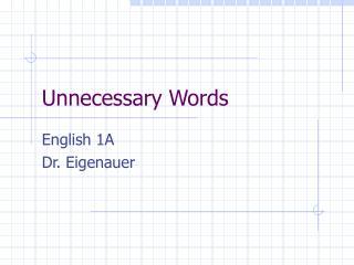 Unnecessary Words