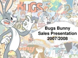Bugs Bunny Sales Presentation