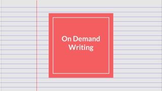 On Demand Writing
